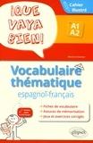 Mariana Chatelain - Que vaya bien! Vocabulaire thématique espagnol-français A1-A2 - Cahier illustré avec exercices corrigés.