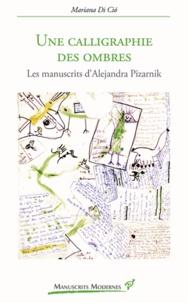 Mariana Di Cio - Une calligraphie des ombres - Les manuscrits d'Alejandra Pizarnik.