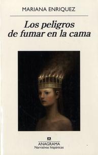 Mariana Enriquez - Los peligros de fumar en la cama.