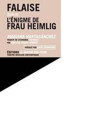 Mariana Hartasanchez - Falaise, suivi de L'Enigme de Frau Heimlig.