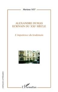 Mariana Net - Alexandre Dumas, écrivain du XXIe siècle - L'Impatience du lendemain.