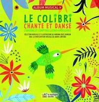 Mariana Ruiz Johnson - Le colibri chante et danse - Chansons et comptines latino-américaines. 1 CD audio