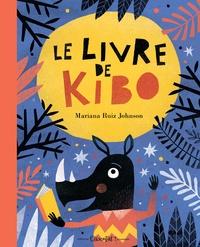 Mariana Ruiz Johnson - Le livre de Kibo.