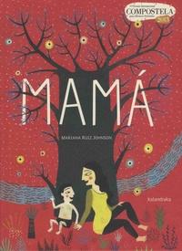 Mariana Ruiz Johnson - Mama.