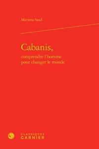 Mariana Saad - Cabanis, comprendre l'homme pour changer le monde.
