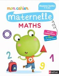 Mariana Vidal et Mélanie Combes - Mon cahier maternelle maths - Moyenne Section 4-5 ans.