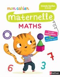 Mariana Vidal et Manon Paumard - Mon cahier maternelle Maths - Grande Section 5-6 ans.
