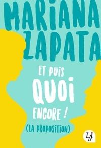 Mariana Zapata - Et puis quoi encore ? (la proposition).