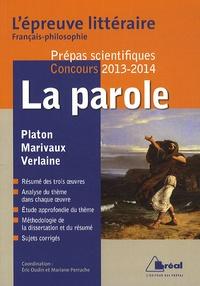 La parole : Phèdre de Platon, Les Fausses Confidences de Marivaux, Romances sans paroles de Paul Verlaine - Prépas scientifiques Concours 2013-2014.pdf