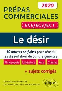 Le désir, Prépas commerciales ECE/ECS/ECT- 50 oeuvres en fiches pour réussir sa dissertation de culture générale - Mariane Perruche |