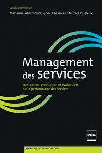 Marianne Abramovici et Sylvie Chevrier - Management de services - Conception, production et évaluation de la performance des services.