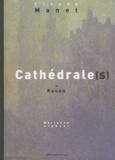 Marianne Alphant - Cathédrale(s) de Rouen - Claude Monet.