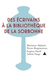 Marianne Alphant et Pierre Bergounioux - Des écrivains à la bibliothèque de la Sorbonne.