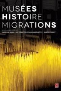 Marianne Amar et Yves Frenette - Musée, Histoire, migrations.