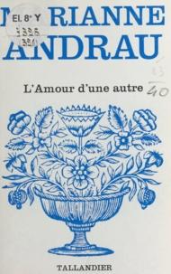 Marianne Andrau - L'amour d'une autre.
