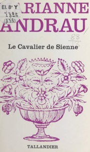 Marianne Andrau - Le cavalier de Sienne.