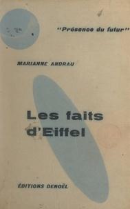 Marianne Andrau - Les faits d'Eiffel.