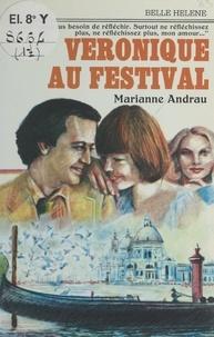 Marianne Andrau - Véronique au Festival.