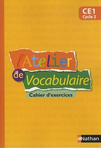 Marianne André-Kérébel - L'Atelier de vocabulaire CE1 cycle 2 - Cahier d'exercices.
