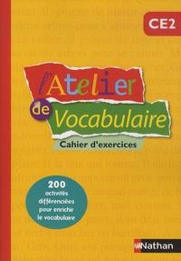 Marianne André-Kérébel et Fanny de La Haye-Nicolas - L'atelier de vocabulaire CE2 - Cahier d'exercices.