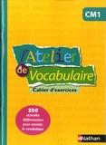 Marianne André-Kérébel et Fanny de La Haye-Nicolas - L'Atelier de vocabulaire CM1 - Cahier d'exercices.