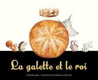 Marianne Barcilon et Schéhérazade Zeboudji - La galette et le roi.