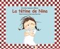 Marianne Barcilon et Christine Naumann-Villemin - La tétine de Nina.