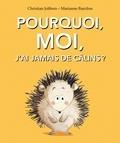 Marianne Barcilon et Christian Jolibois - Pourquoi, moi, j'ai jamais de câlins ?.