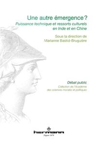 Marianne Bastid-Bruguière - Une autre émergence ? - Puissance technique et ressorts culturels en Inde et Chine.