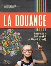 Marianne Bélanger - La douance - Comprendre le haut potentiel intellectuel et créatif.