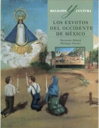 Marianne Bélard et Philippe Verrier - Los exvotos del occidente de México.