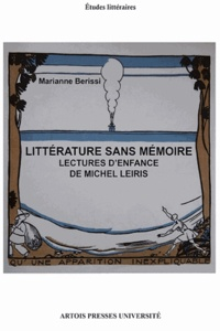 Marianne Berissi - Littérature sans mémoire - Lectures d'enfance de Michel Leiris.