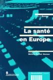 Marianne Berthod-Wurmser et  Collectif - La santé en Europe.