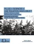 Marianne Blanchard et Sophie Orange - Filles + sciences = une équation insoluble ? - Enquête sur les classes préparatoires scientifiques.
