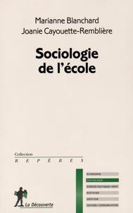 Marianne Blanchard et Joanie Cayouette-Remblière - Sociologie de l'école.