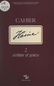 Marianne Bockelkamp et Michel Espagne - Cahier Heine (2). Écriture et genèse.