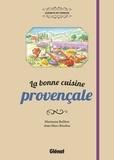 Marianne Boilève et Jean-Marc Boudou - La bonne cuisine provençale.