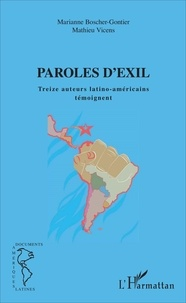 Marianne Boscher-Gontier et Mathieu Vicens - Paroles d'exil - Treize auteurs latino-américains témoignent.