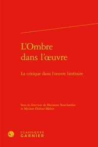 Marianne Bouchardon et Myriam Dufour-Maître - L'ombre dans l'oeuvre - La critique dans l'oeuvre littéraire.