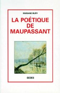 Marianne Bury - La poétique de Maupassant.