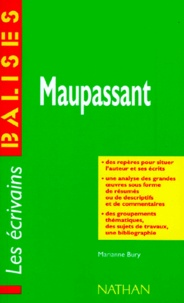 Marianne Bury - Maupassant - Grandes oeuvres, commentaires critiques....