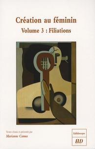Marianne Camus - Création au féminin - Volume 3, Filiations.