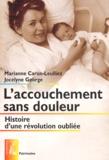 Marianne Caron-Leulliez et Jocelyne George - L'accouchement sans douleur - Histoire d'une révolution oubliée.