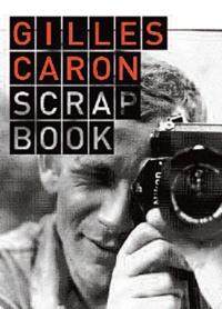 Marianne Caron-Montely - Gilles Caron Scrapbook.