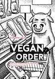 Marianne Celka - Vegan Order - Des éco-warriors au business de la radicalité.