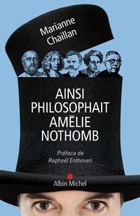 Marianne Chaillan - Ainsi philosophait Amélie Nothomb.
