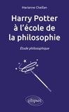 Marianne Chaillan - Harry Potter à l'école de la philosophie - Etude philosophique.