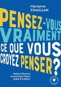 Marianne Chaillan - Pensez-vous vraiment ce que vous croyez penser ?.