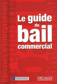 Marianne Chironnier et Stéphanie Soares - Le guide du bail commercial.