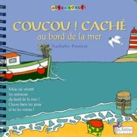 Marianne Colombier et  Collectif - Coucou ! Caché au bord de la mer. - Avec CD audio Comptines et chansons bleues, 2ème édition.